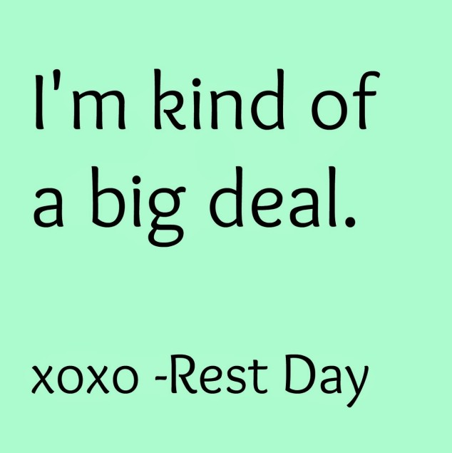 big deal rest day.jpg